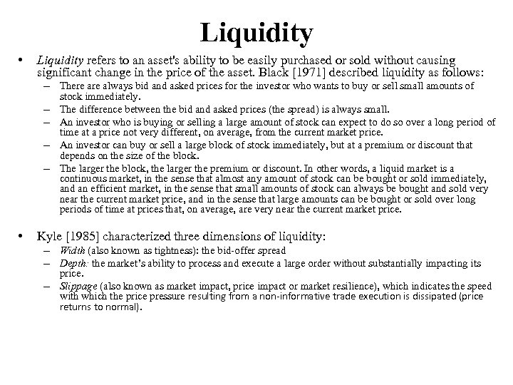 Liquidity • Liquidity refers to an asset's ability to be easily purchased or sold