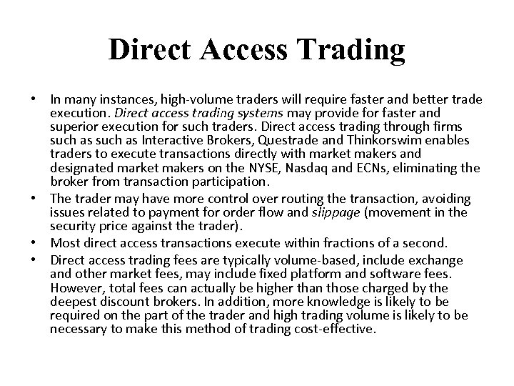 Direct Access Trading • In many instances, high-volume traders will require faster and better