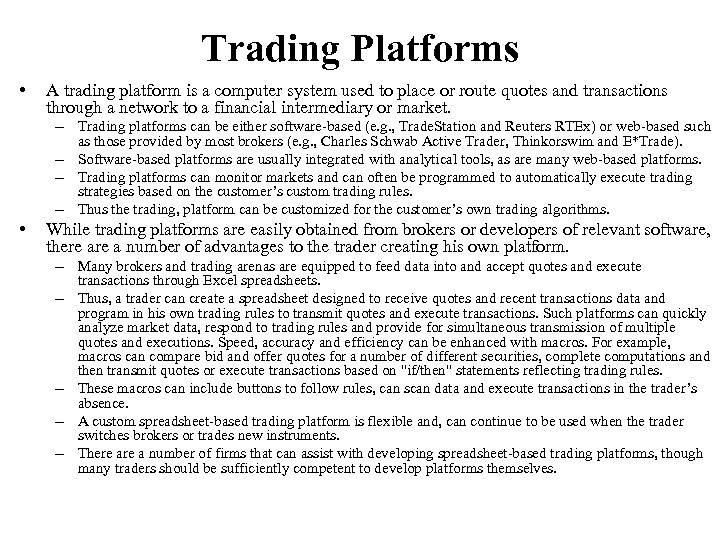 Trading Platforms • A trading platform is a computer system used to place or
