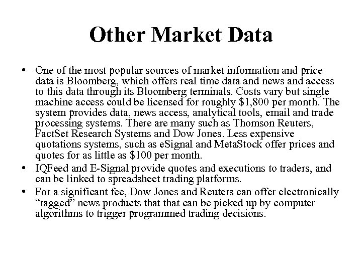 Other Market Data • One of the most popular sources of market information and