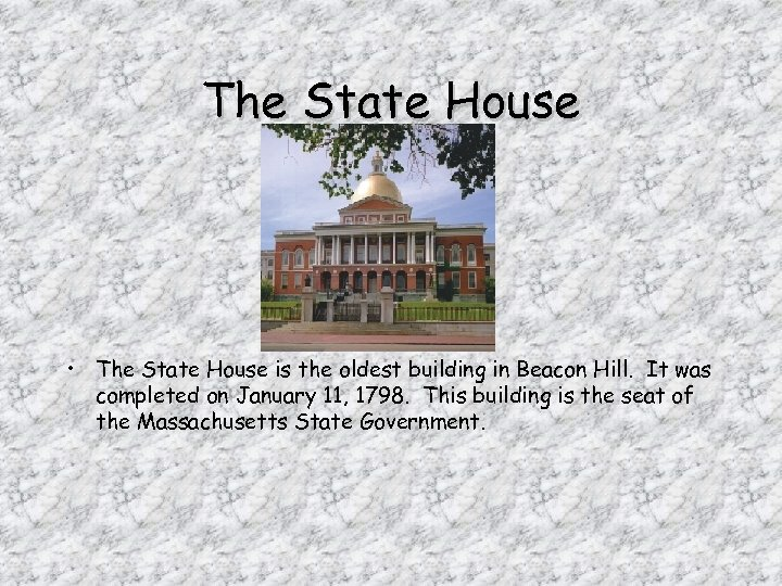 The State House • The State House is the oldest building in Beacon Hill.
