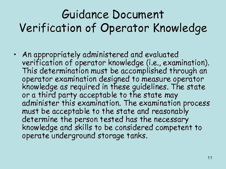 Guidance Document Verification of Operator Knowledge • An appropriately administered and evaluated verification of