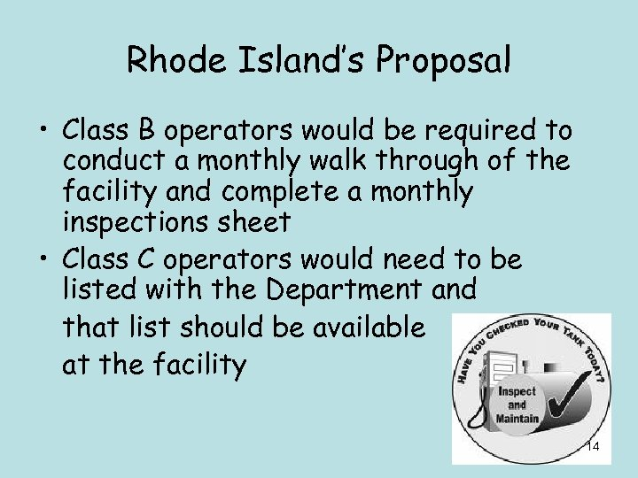 Rhode Island's Proposal • Class B operators would be required to conduct a monthly