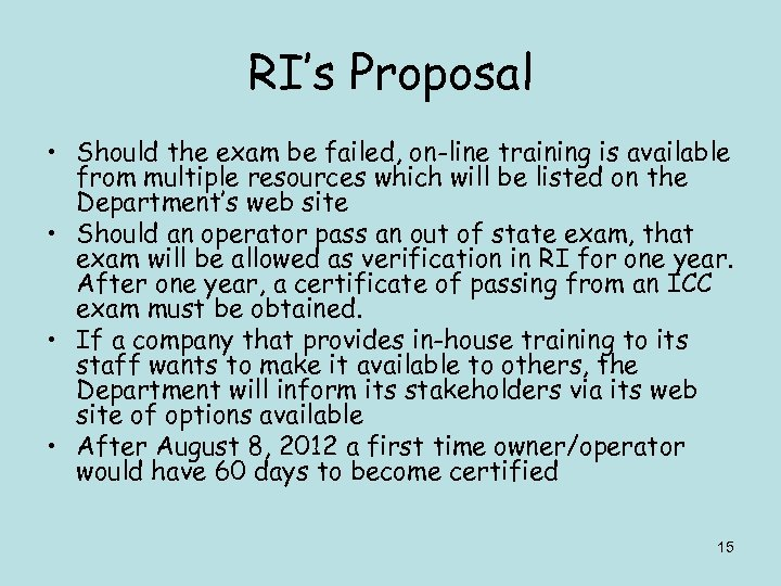 RI's Proposal • Should the exam be failed, on-line training is available from multiple