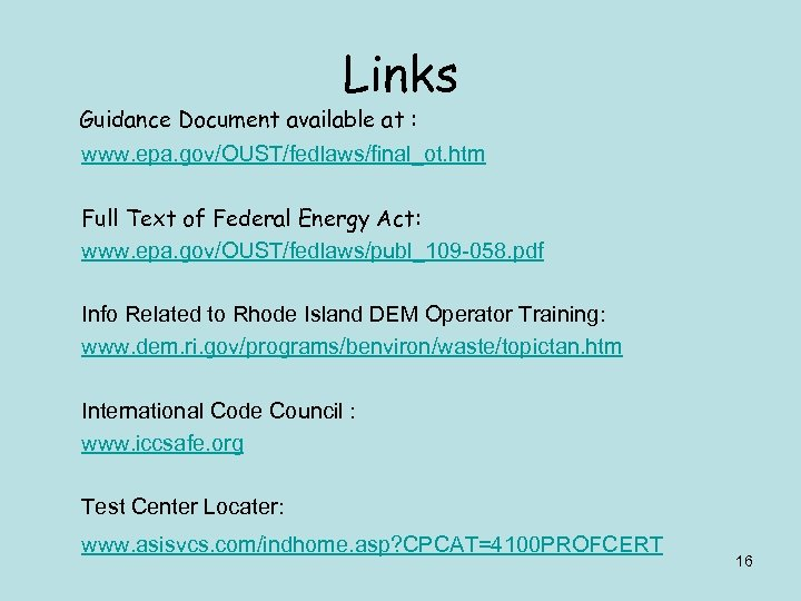 Links Guidance Document available at : www. epa. gov/OUST/fedlaws/final_ot. htm Full Text of Federal