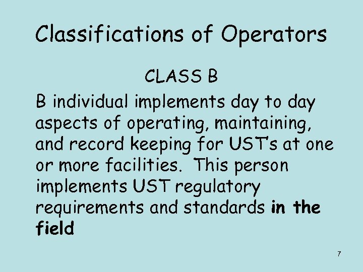 Classifications of Operators CLASS B B individual implements day to day aspects of operating,