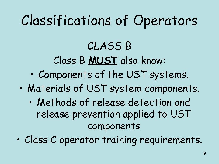 Classifications of Operators CLASS B Class B MUST also know: • Components of the