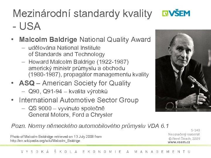 Mezinárodní standardy kvality - USA • Malcolm Baldrige National Quality Award – udělována National