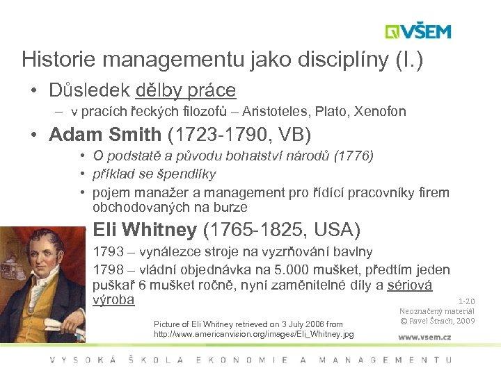 Historie managementu jako disciplíny (I. ) • Důsledek dělby práce – v pracích řeckých