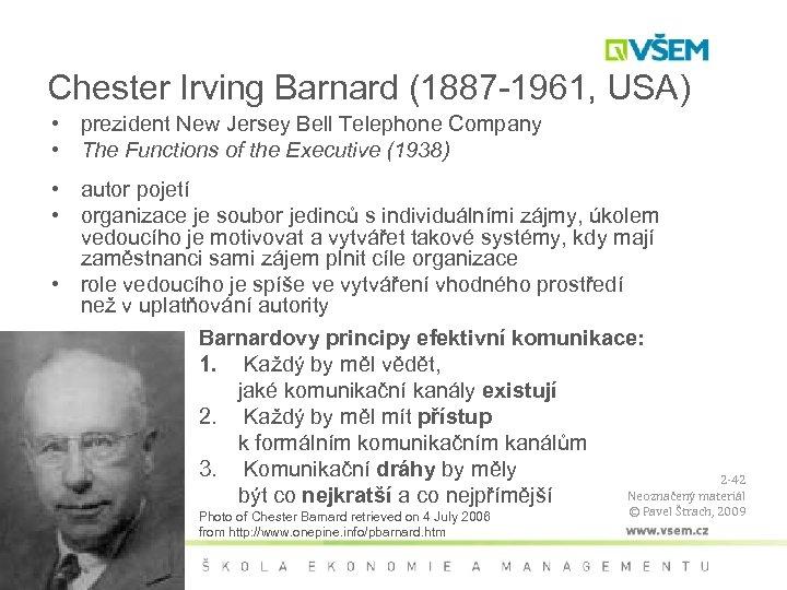 Chester Irving Barnard (1887 -1961, USA) • prezident New Jersey Bell Telephone Company •