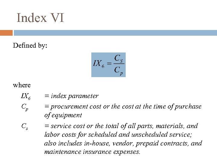 Index VI Defined by: where IX 6 Cp Cs ≡ index parameter ≡ procurement