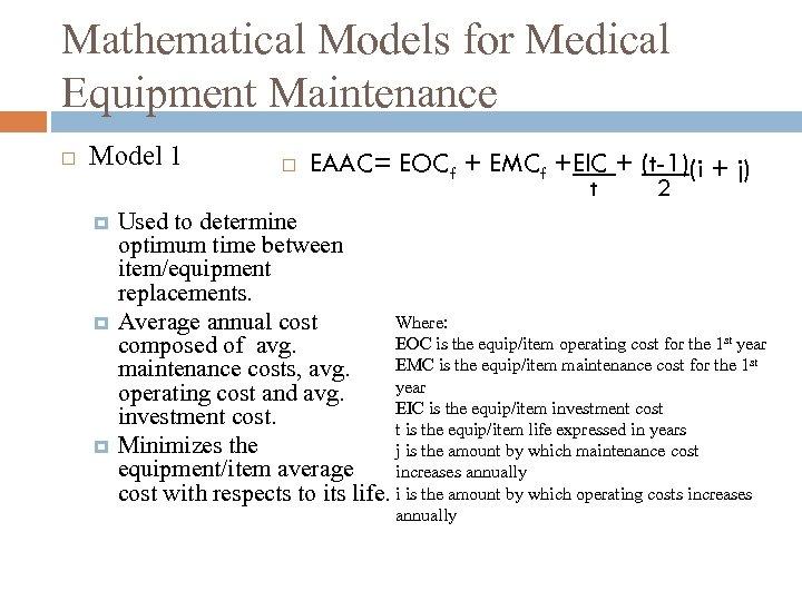 Mathematical Models for Medical Equipment Maintenance Model 1 EAAC= EOCf + EMCf +EIC +