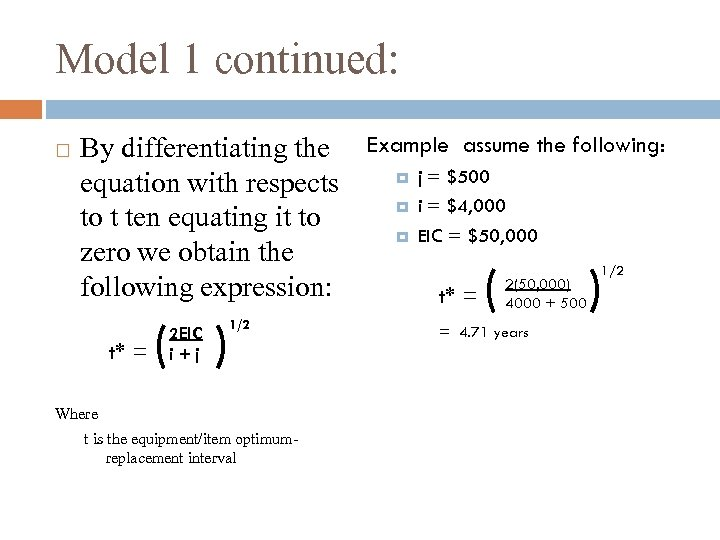 Model 1 continued: By differentiating the Example assume the following: j = $500 equation