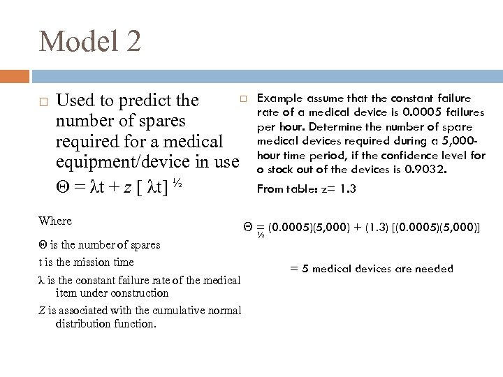 Model 2 Used to predict the number of spares required for a medical equipment/device