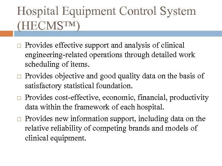 Hospital Equipment Control System (HECMS™) Provides effective support and analysis of clinical engineering-related operations