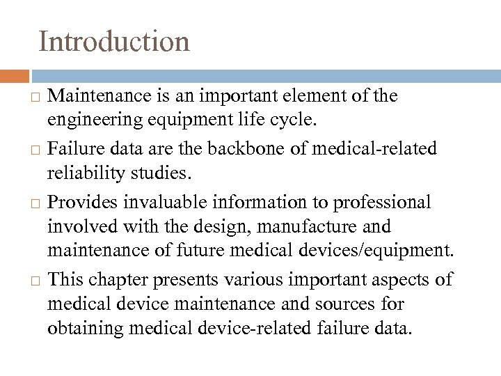 Introduction Maintenance is an important element of the engineering equipment life cycle. Failure data