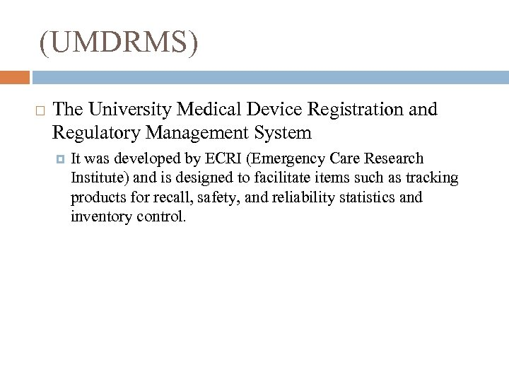 (UMDRMS) The University Medical Device Registration and Regulatory Management System It was developed by