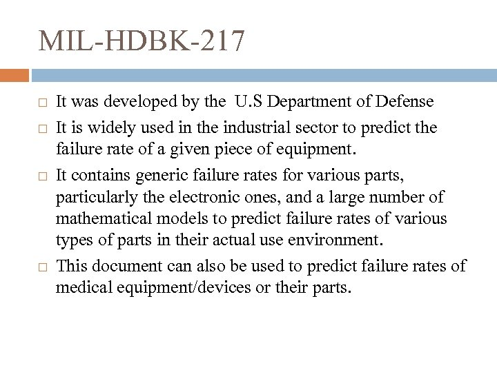 MIL-HDBK-217 It was developed by the U. S Department of Defense It is widely