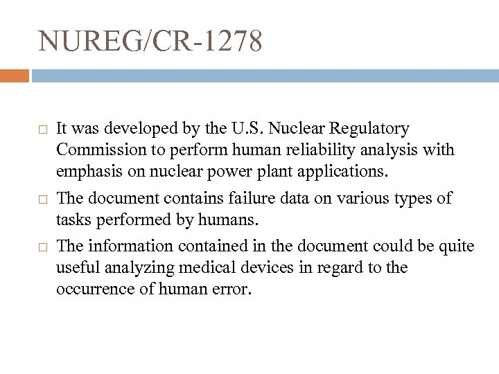 NUREG/CR-1278 It was developed by the U. S. Nuclear Regulatory Commission to perform human