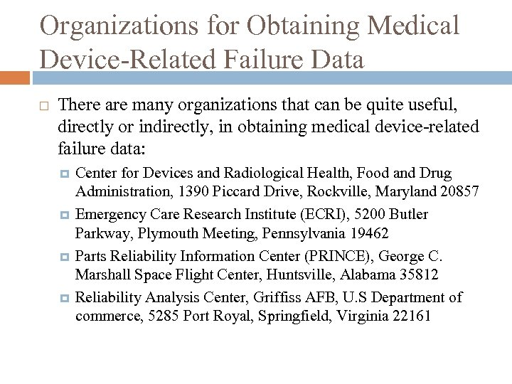 Organizations for Obtaining Medical Device-Related Failure Data There are many organizations that can be