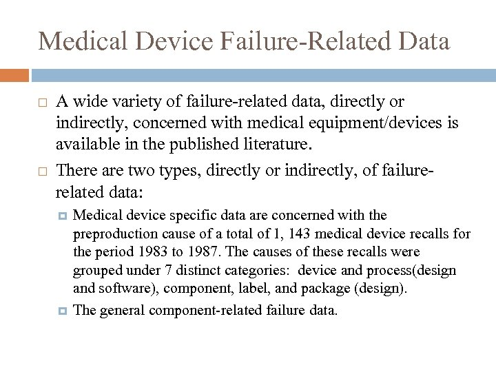 Medical Device Failure-Related Data A wide variety of failure-related data, directly or indirectly, concerned