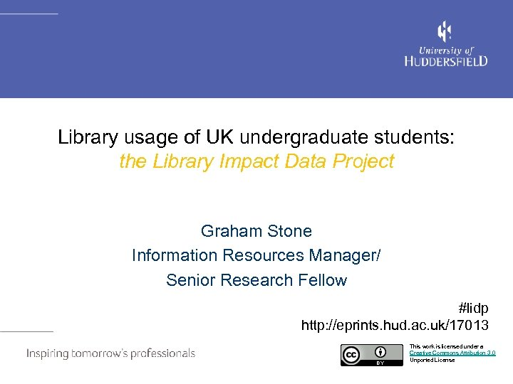 Library usage of UK undergraduate students: the Library Impact Data Project Graham Stone Information