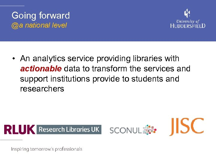 Going forward @a national level • An analytics service providing libraries with actionable data