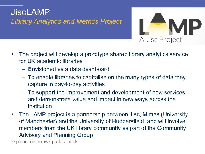 Jisc. LAMP Library Analytics and Metrics Project • The project will develop a prototype