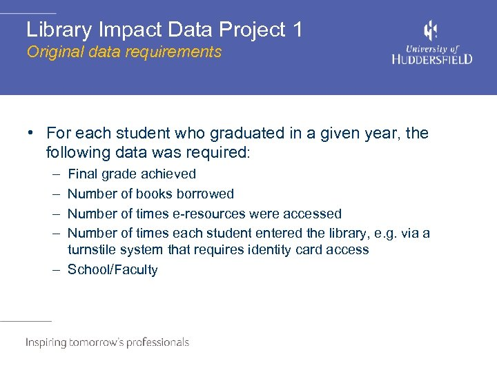 Library Impact Data Project 1 Original data requirements • For each student who graduated
