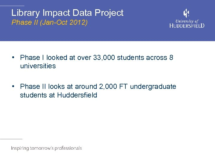 Library Impact Data Project Phase II (Jan-Oct 2012) • Phase I looked at over