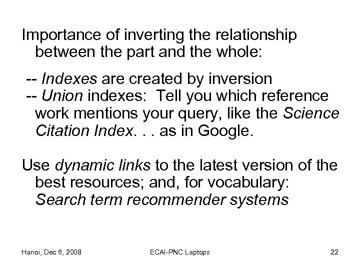 Importance of inverting the relationship between the part and the whole: -- Indexes are