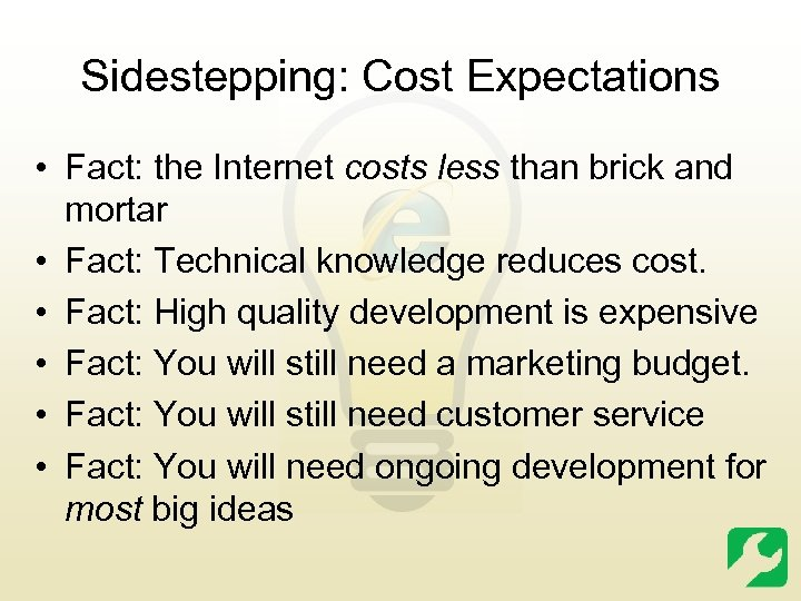 Sidestepping: Cost Expectations • Fact: the Internet costs less than brick and mortar •