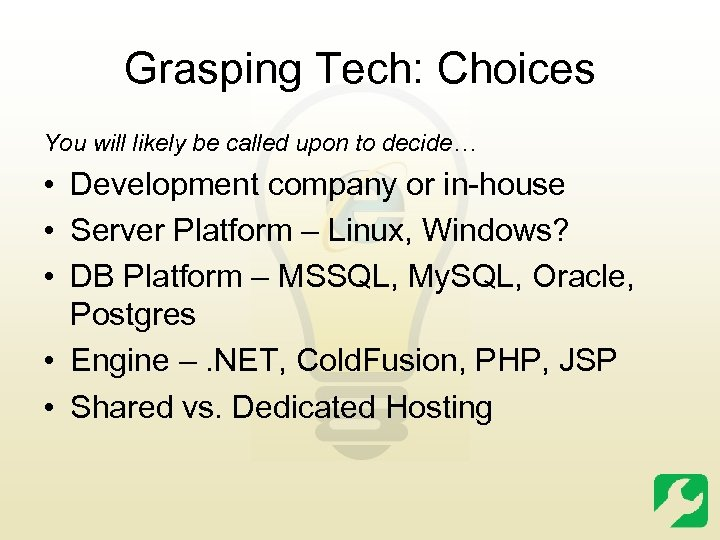Grasping Tech: Choices You will likely be called upon to decide… • Development company