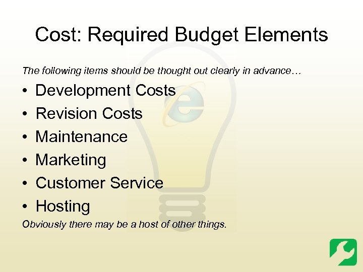 Cost: Required Budget Elements The following items should be thought out clearly in advance…
