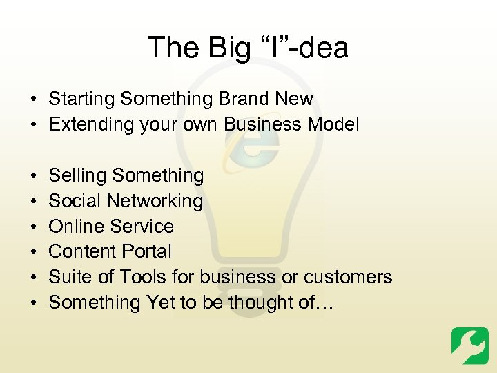 """The Big """"I""""-dea • Starting Something Brand New • Extending your own Business Model"""