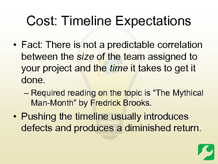 Cost: Timeline Expectations • Fact: There is not a predictable correlation between the size