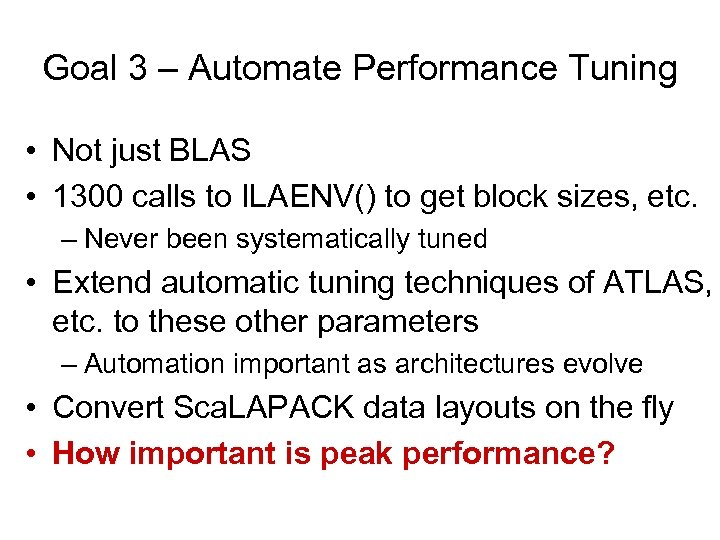 Goal 3 – Automate Performance Tuning • Not just BLAS • 1300 calls to