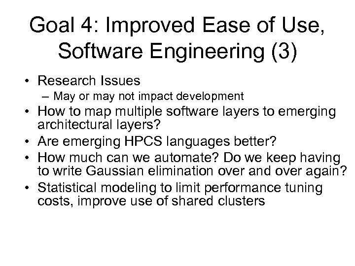 Goal 4: Improved Ease of Use, Software Engineering (3) • Research Issues – May
