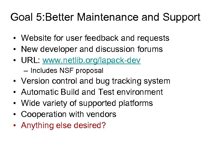 Goal 5: Better Maintenance and Support • Website for user feedback and requests •