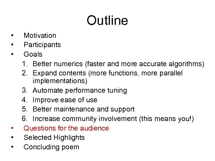 Outline • • • Motivation Participants Goals 1. Better numerics (faster and more accurate