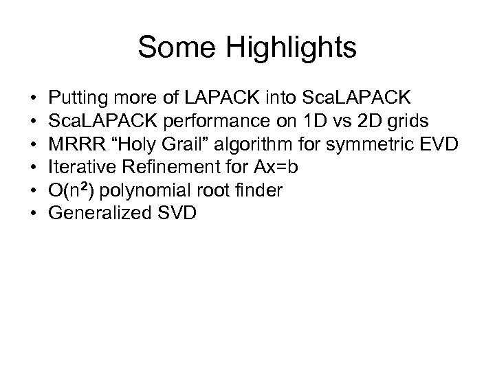 Some Highlights • • • Putting more of LAPACK into Sca. LAPACK performance on
