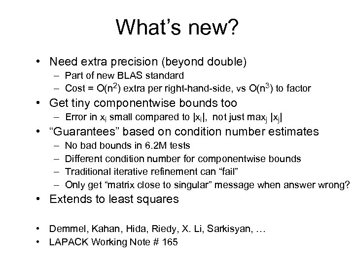 What's new? • Need extra precision (beyond double) – Part of new BLAS standard