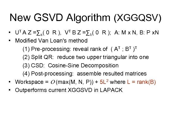 New GSVD Algorithm (XGGQSV) • UT A Z =∑a( 0 R ), VT B