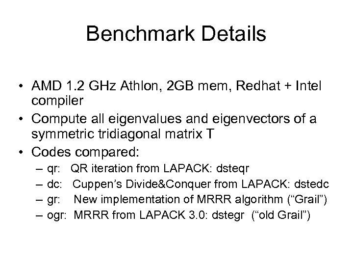Benchmark Details • AMD 1. 2 GHz Athlon, 2 GB mem, Redhat + Intel