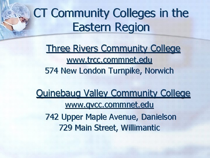 CT Community Colleges in the Eastern Region Three Rivers Community College www. trcc. commnet.