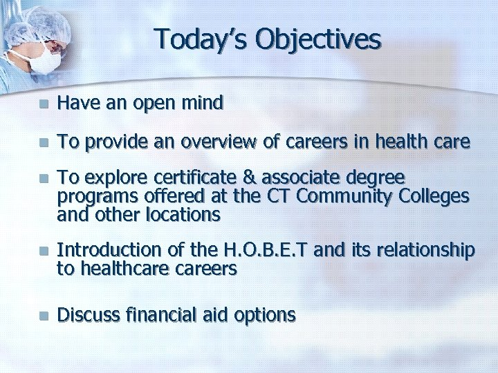 Today's Objectives n Have an open mind n To provide an overview of careers