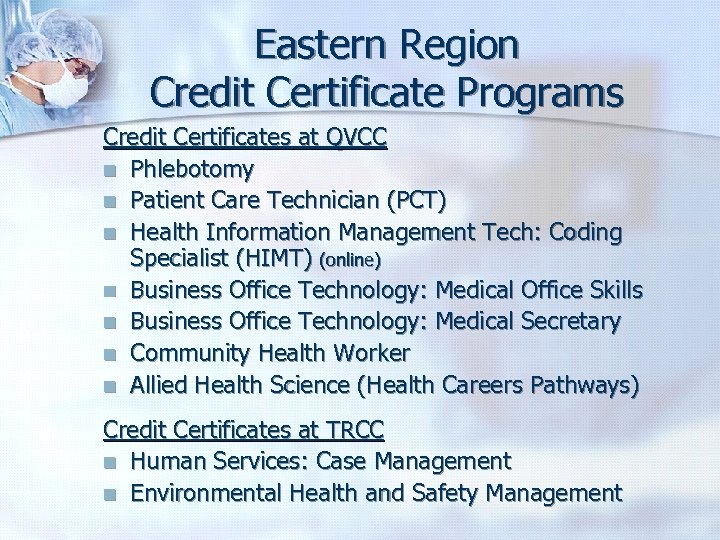 Eastern Region Credit Certificate Programs Credit Certificates at QVCC n Phlebotomy n Patient Care