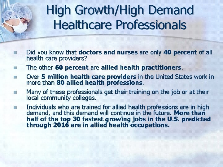 High Growth/High Demand Healthcare Professionals n n n Did you know that doctors and