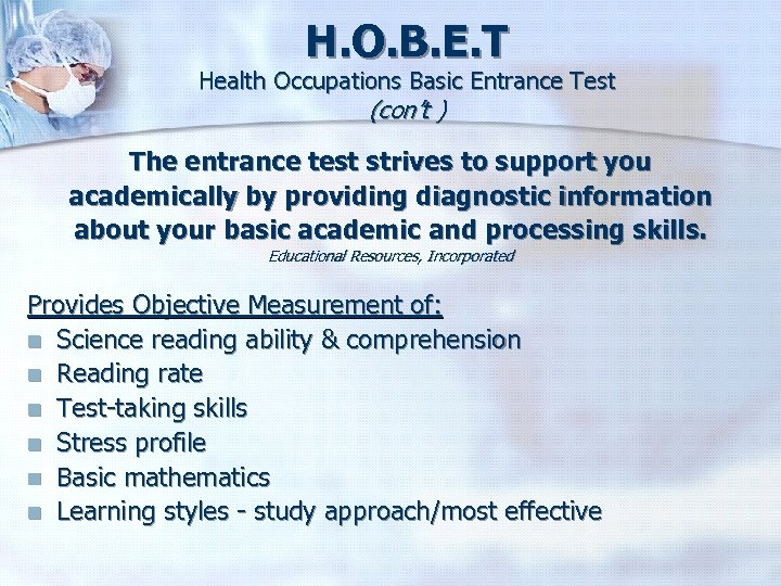 H. O. B. E. T Health Occupations Basic Entrance Test (con't ) The entrance