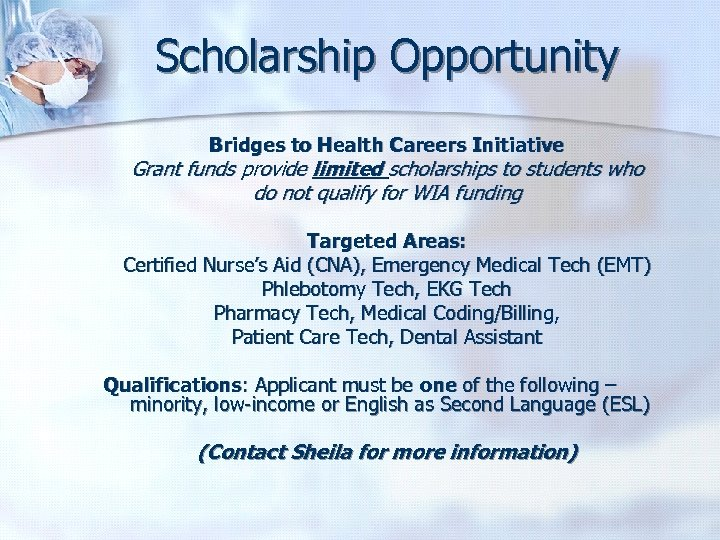 Scholarship Opportunity Bridges to Health Careers Initiative Grant funds provide limited scholarships to students